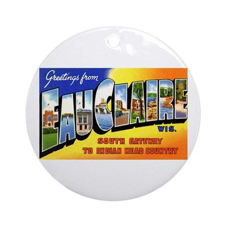 Eau Claire Wisconsin Greetings Ornament (Round)