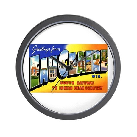 Eau Claire Wisconsin Greetings Wall Clock