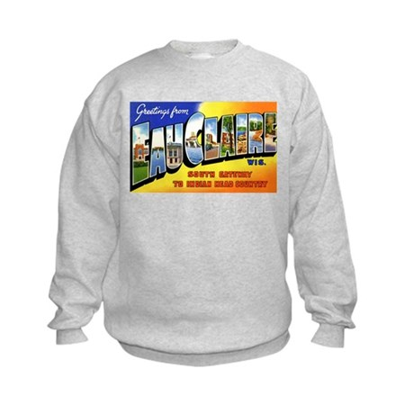 Eau Claire Wisconsin Greetings Kids Sweatshirt