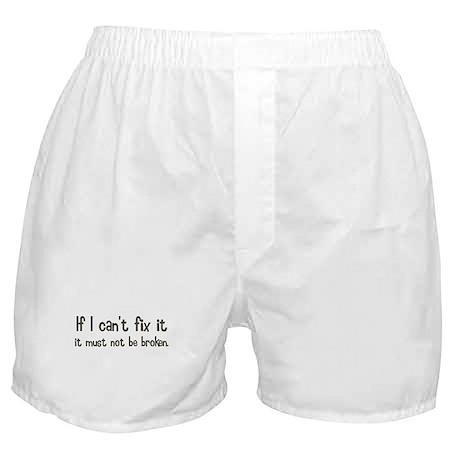 If I Cant Fix It Boxer Shorts