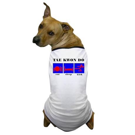 Eat Sleep Kick, Tae Kwon Do Dog T-Shirt
