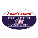 Can't Stand Bush Oval Sticker