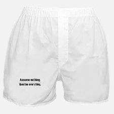 Assume Nothing Boxer Shorts