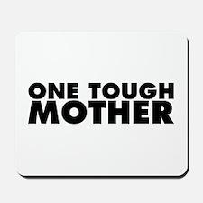 One Tough Mother Mousepad