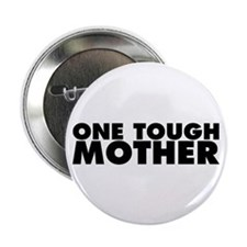 """One Tough Mother 2.25"""" Button (100 pack)"""