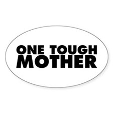 One Tough Mother Decal