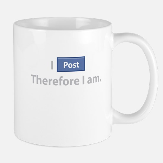 I Post, Therefore I Am Mug