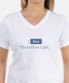 I Post, Therefore I Am T-Shirt