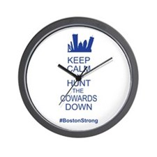 Keep Calm and Hunt the Cowards Down BostonStrong W