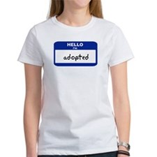 Hello I'm adopted Tee