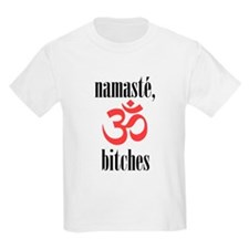 namaste, bitches (vertical) T-Shirt