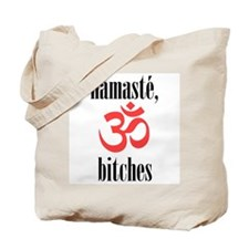namaste, bitches (vertical) Tote Bag