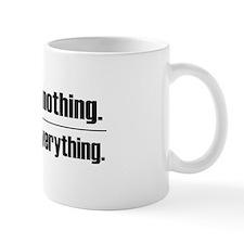 Assume Nothing Mug