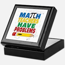 Math Teachers Have Problems Keepsake Box