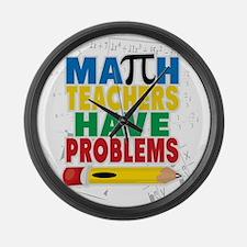 Math Teachers Have Problems Large Wall Clock
