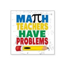 Math Teachers Have Problems Sticker