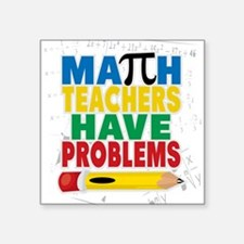 Math Teachers Have Problems Sticker