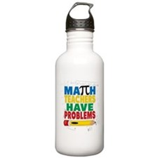 Math Teachers Have Problems Water Bottle