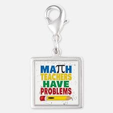 Math Teachers Have Problems Charms
