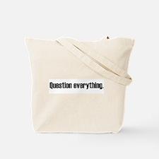 Assume Nothing Tote Bag