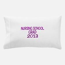 2013 NURSING SCHOOL copy Pillow Case