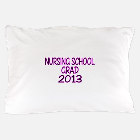 2013 NURSING SCHOOL copy Pillow Case