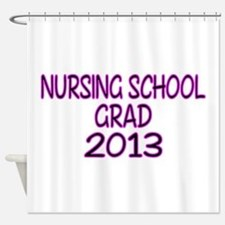 2013 NURSING SCHOOL copy Shower Curtain