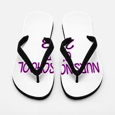 2013 NURSING SCHOOL copy Flip Flops