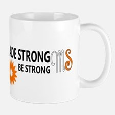 Made Strong by Multiple Sclerosis Mug