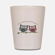 Owl always love cut cute Owls Art Shot Glass
