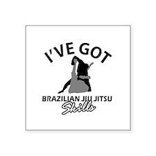 I've got Brazilian Jiu Jitsu skills Square Sticker