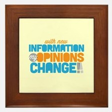 My Opinions Change Framed Tile