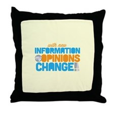 My Opinions Change Throw Pillow