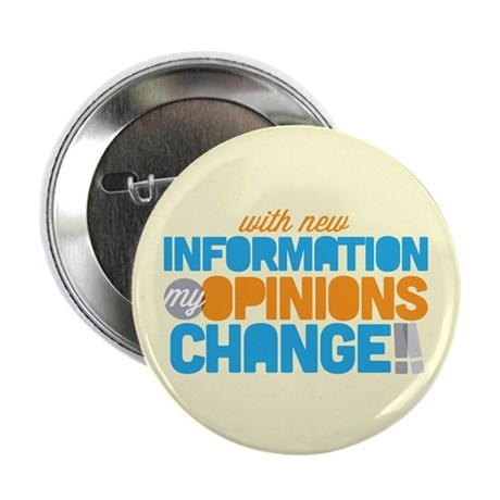 """My Opinions Change 2.25"""" Button"""