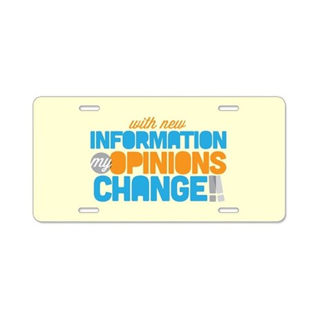 My Opinions Change Aluminum License Plate