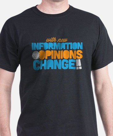 My Opinions Change T-Shirt