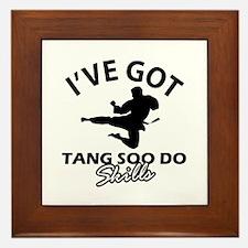 I've got Tang Soo Do skills Framed Tile