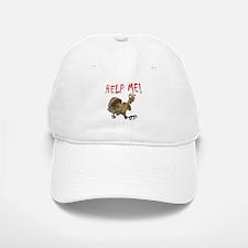 HELP THE TURKEY Baseball Baseball Cap