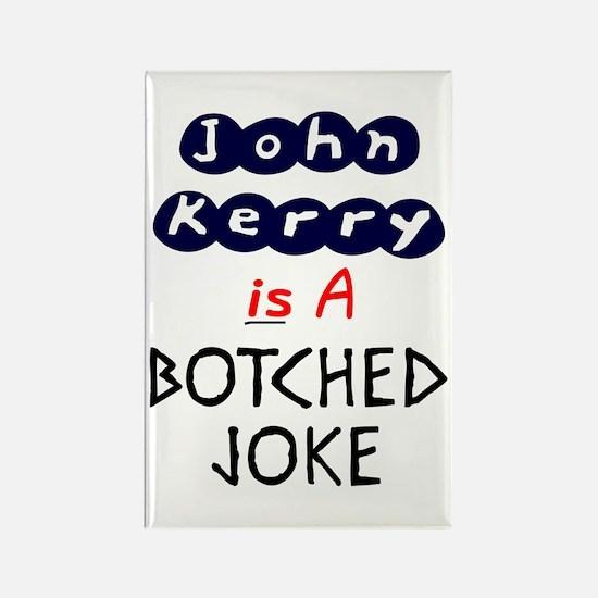 John Kerry is A Joke Rectangle Magnet