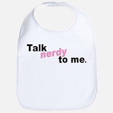 Talk Nerdy To Me Bib