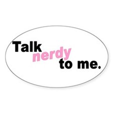 Talk Nerdy To Me Oval Decal