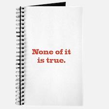 None of It is True Journal