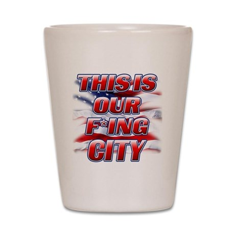 ThisIsOurCity (Flag) copy Shot Glass