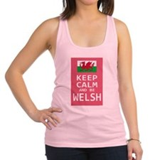 Keep Calm and Be Welsh Racerback Tank Top