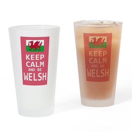 Keep Calm and Be Welsh Drinking Glass