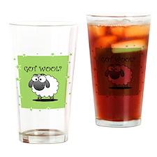 GOT WOOL? Drinking Glass