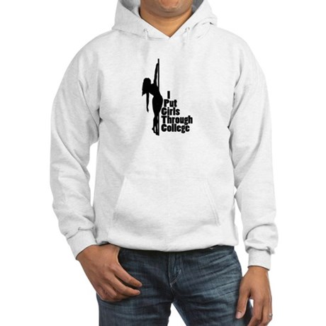 I put girls through college 2 Hooded Sweatshirt