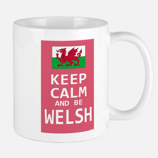 Keep Calm and Be Welsh Mug