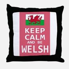 Keep Calm and Be Welsh Throw Pillow