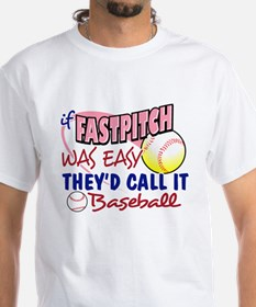 Fastpitch Was Easy T-Shirt